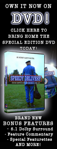 Get Your Speedy Delivery: The Movie today! Click Here.
